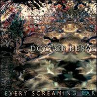 Purchase Doctor Nerve - Every Screaming Ear