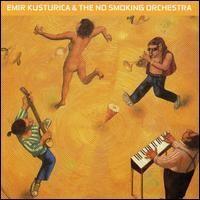 Purchase Emir Kusturica & The No Smoking Orchestra - Unza Unza Time