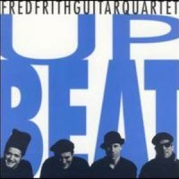 Purchase Fred Frith Guitar Quartet - Upbeat