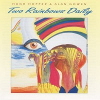 Purchase Hugh Hopper & Alan Gowen - Two Rainbows Daily