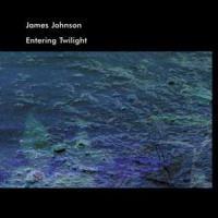 Purchase James Johnson - Entering Twilight