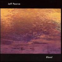 Purchase Jeff Pearce - Bleed