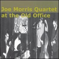 Purchase Joe Morris Quartet - At The Old Office