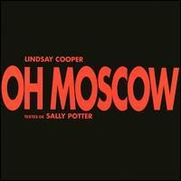 Purchase Lindsay Cooper - Oh, Moscow