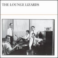 Purchase Lounge Lizards - The Lounge Lizards