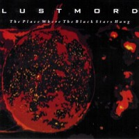 Purchase Lustmord - The Place Where the Black Stars Hang