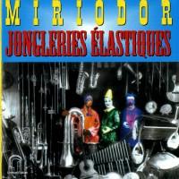 Purchase Miriodor - Jongleries Elastiques