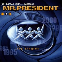 Purchase Mr. President - A Kind Of... Best!