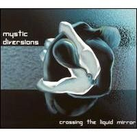 Purchase Mystic Diversions - Crossing The Liquid Mirror