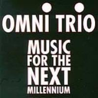 Purchase Omni Trio - Music for the Next Millennium