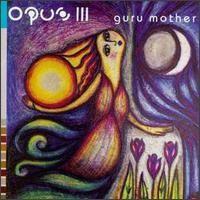 Purchase Opus III - Guru Mother