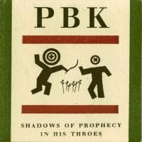 Purchase PBK - Shadows Of Prophecy & In His Throes