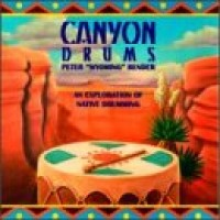 Purchase Peter Wyoming Bender - Canyon Drums: Exploration Of Native Drumming