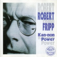 Purchase Robert Fripp - Kan-non Power