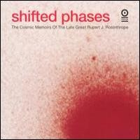 Purchase Shifted Phases - The Cosmic Memoirs Of The Late Great Rupert J. Rosinthrope