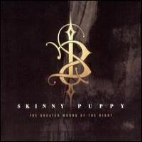 Purchase Skinny Puppy - The Greater Wrong Of The Right