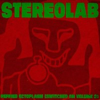Purchase Stereolab - Refried Ectoplasm (Switched on 2)