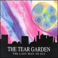 Purchase The Tear Garden - The Last Man To Fly