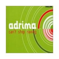 Purchase Adrima - Cant Stop Raving (Single)