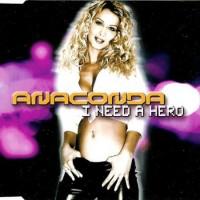 Purchase Anaconda - I Need A Hero (Maxi)