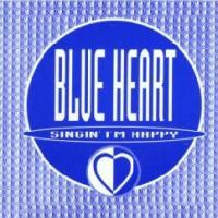 Purchase Blue Heart - Singin' I'm Happy (Single)