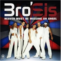 Purchase BroSis - Heaven Must Be Missing An Angel (Maxi)