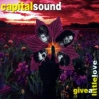 Purchase Capital Sound - Give A Little Love (Maxi Single)