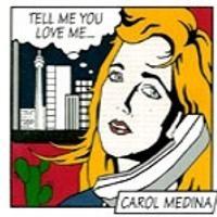 Purchase Carol Medina - Tell Me You Love Me (CDS)
