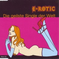 Purchase E-Rotic - Die Geilste Single Der Welt