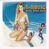 Purchase E-Rotic - Gimme Gimme Gimme
