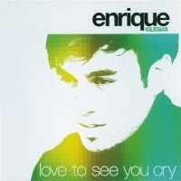 Purchase Enrique Iglesias - Love To See You Cry