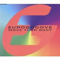 Purchase Eurogroove - Move Your Body (Single)