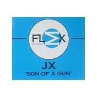Purchase JX - Son Of A Gun (Single)