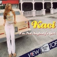 Purchase Kaci - I'm Not Anybody's Girl