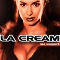 Purchase La Cream - Say Goodbye