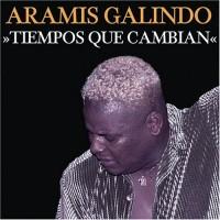 Purchase Aramis Galindo - Tiempos Que Cambian