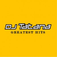 Purchase Dj Tatana - Greatest Hits