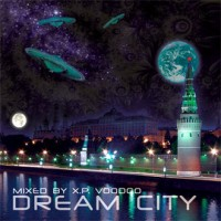 Purchase DJ X.P. VooDoo - Dream City mix