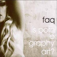 Purchase F.A.Q. - Is Pornography Art?