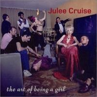 Purchase Julee Cruise - The Art Of Being A Girl