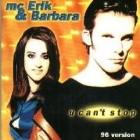 Purchase Mc Erik & Barbara - U Can't Stop