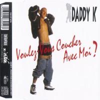 Purchase Daddy K - Voulez-Vouz Coucher Avec Moi? (Maxi)