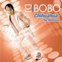 Purchase DJ Bobo - Chihuahua (Remix)