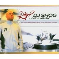 Purchase DJ Shog - Live 4 Music (Maxi)