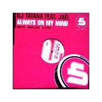 Purchase Dj Tatana - Always On My Mind (Vinyl)