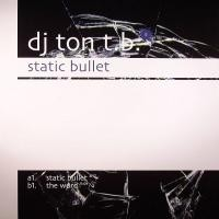 Purchase Dj Ton TB - Static Bullet (Incl Jochem Miller Remix)