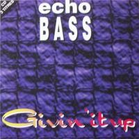 Purchase Echo Bass - Givin' It Up (Single)