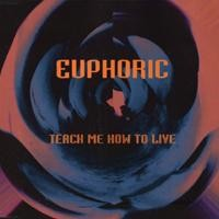 Purchase Euphoric - Teach Me How To Live (Single)