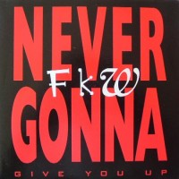 Purchase FKW - Never Gonna Give You Up (Single)