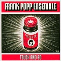 Purchase Frank Popp Ensemble - Touch And Go